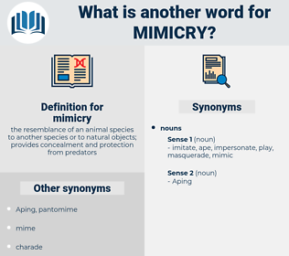 mimicry, synonym mimicry, another word for mimicry, words like mimicry, thesaurus mimicry