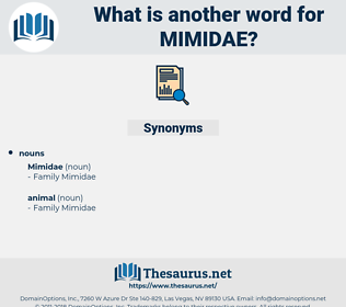 mimidae, synonym mimidae, another word for mimidae, words like mimidae, thesaurus mimidae