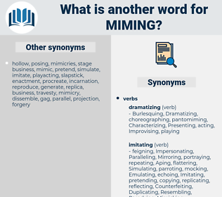miming, synonym miming, another word for miming, words like miming, thesaurus miming