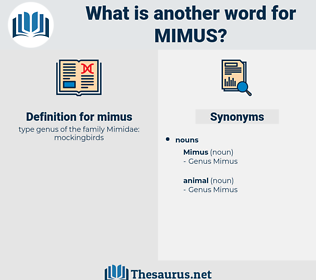 mimus, synonym mimus, another word for mimus, words like mimus, thesaurus mimus