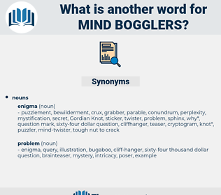 mind bogglers, synonym mind bogglers, another word for mind bogglers, words like mind bogglers, thesaurus mind bogglers