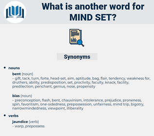mind-set, synonym mind-set, another word for mind-set, words like mind-set, thesaurus mind-set