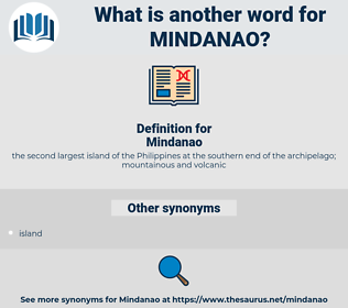 Mindanao, synonym Mindanao, another word for Mindanao, words like Mindanao, thesaurus Mindanao