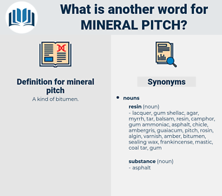 mineral pitch, synonym mineral pitch, another word for mineral pitch, words like mineral pitch, thesaurus mineral pitch