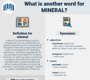mineral, synonym mineral, another word for mineral, words like mineral, thesaurus mineral