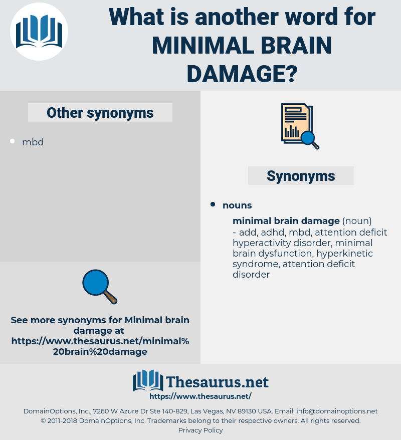 minimal brain damage, synonym minimal brain damage, another word for minimal brain damage, words like minimal brain damage, thesaurus minimal brain damage