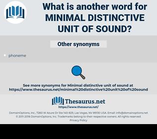 minimal distinctive unit of sound, synonym minimal distinctive unit of sound, another word for minimal distinctive unit of sound, words like minimal distinctive unit of sound, thesaurus minimal distinctive unit of sound