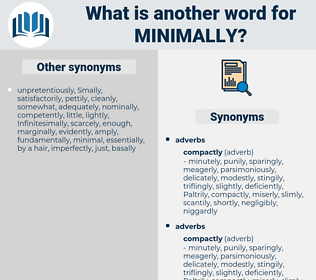 minimally, synonym minimally, another word for minimally, words like minimally, thesaurus minimally