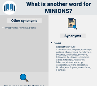 minions, synonym minions, another word for minions, words like minions, thesaurus minions