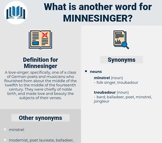 Minnesinger, synonym Minnesinger, another word for Minnesinger, words like Minnesinger, thesaurus Minnesinger