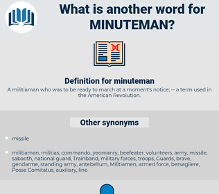 minuteman, synonym minuteman, another word for minuteman, words like minuteman, thesaurus minuteman