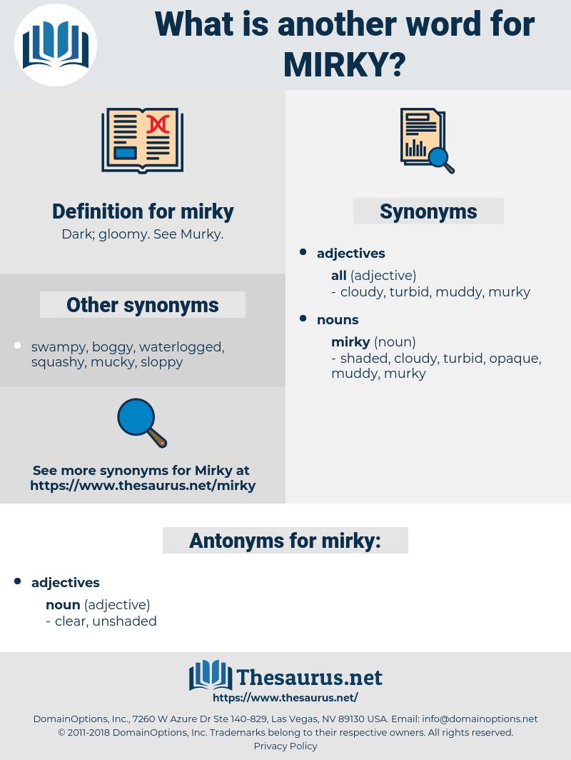 mirky, synonym mirky, another word for mirky, words like mirky, thesaurus mirky