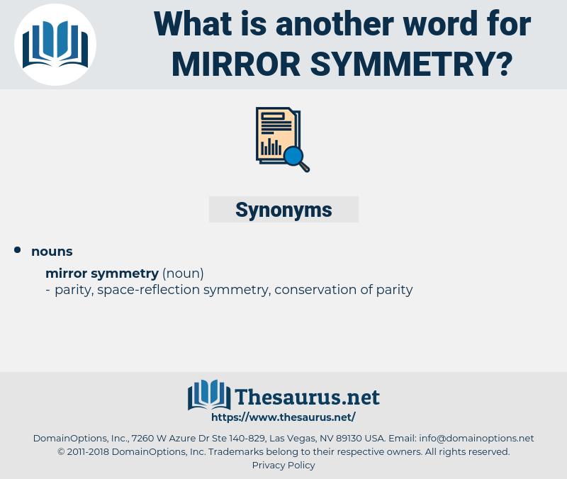 mirror symmetry, synonym mirror symmetry, another word for mirror symmetry, words like mirror symmetry, thesaurus mirror symmetry