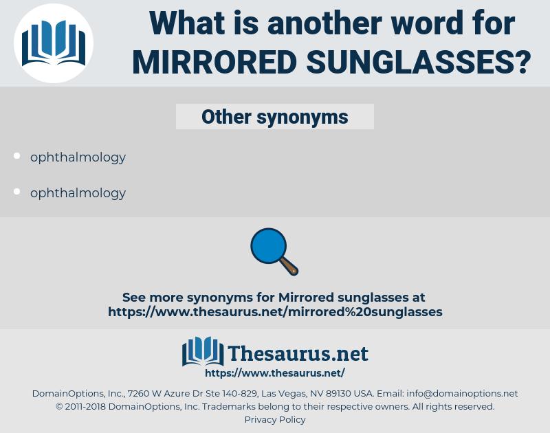 mirrored sunglasses, synonym mirrored sunglasses, another word for mirrored sunglasses, words like mirrored sunglasses, thesaurus mirrored sunglasses