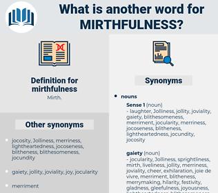mirthfulness, synonym mirthfulness, another word for mirthfulness, words like mirthfulness, thesaurus mirthfulness