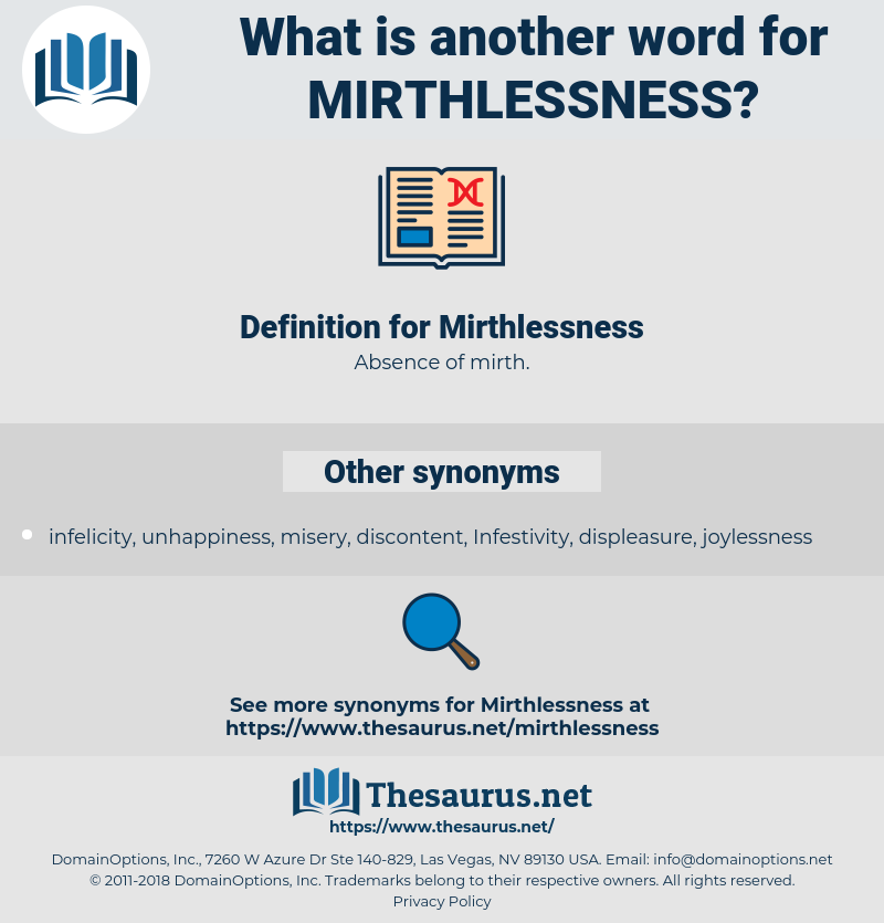 Mirthlessness, synonym Mirthlessness, another word for Mirthlessness, words like Mirthlessness, thesaurus Mirthlessness