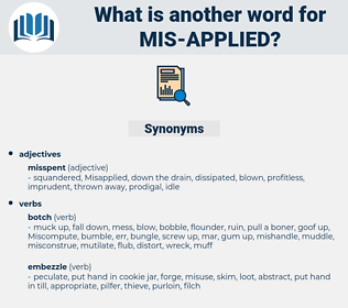 mis-applied, synonym mis-applied, another word for mis-applied, words like mis-applied, thesaurus mis-applied
