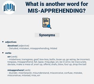 mis-apprehending, synonym mis-apprehending, another word for mis-apprehending, words like mis-apprehending, thesaurus mis-apprehending