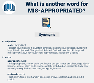 mis appropriated, synonym mis appropriated, another word for mis appropriated, words like mis appropriated, thesaurus mis appropriated