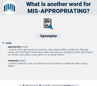mis appropriating, synonym mis appropriating, another word for mis appropriating, words like mis appropriating, thesaurus mis appropriating