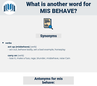 mis-behave, synonym mis-behave, another word for mis-behave, words like mis-behave, thesaurus mis-behave
