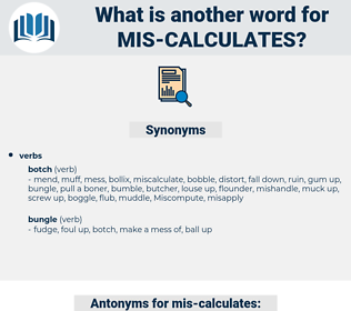 mis calculates, synonym mis calculates, another word for mis calculates, words like mis calculates, thesaurus mis calculates