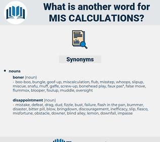 mis-calculations, synonym mis-calculations, another word for mis-calculations, words like mis-calculations, thesaurus mis-calculations