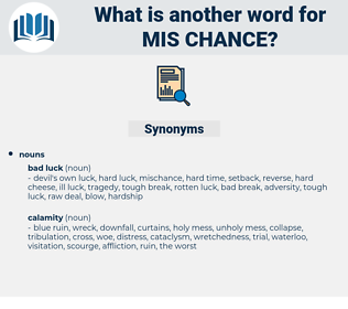 mis-chance, synonym mis-chance, another word for mis-chance, words like mis-chance, thesaurus mis-chance