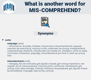 mis-comprehend, synonym mis-comprehend, another word for mis-comprehend, words like mis-comprehend, thesaurus mis-comprehend