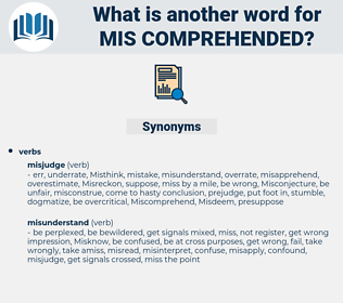 mis-comprehended, synonym mis-comprehended, another word for mis-comprehended, words like mis-comprehended, thesaurus mis-comprehended