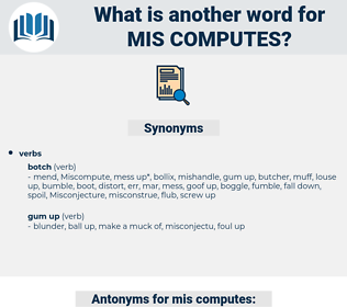 mis-computes, synonym mis-computes, another word for mis-computes, words like mis-computes, thesaurus mis-computes