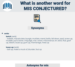 mis conjectured, synonym mis conjectured, another word for mis conjectured, words like mis conjectured, thesaurus mis conjectured