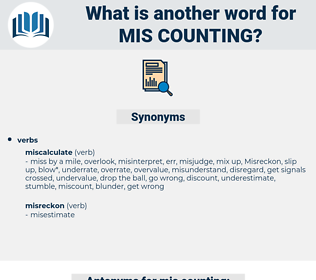 mis counting, synonym mis counting, another word for mis counting, words like mis counting, thesaurus mis counting