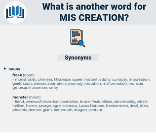 mis-creation, synonym mis-creation, another word for mis-creation, words like mis-creation, thesaurus mis-creation