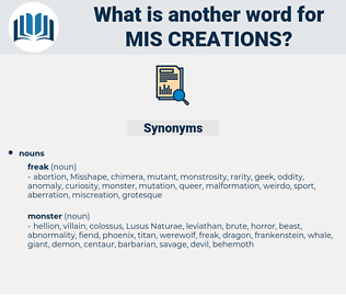 mis creations, synonym mis creations, another word for mis creations, words like mis creations, thesaurus mis creations