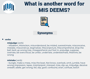 mis-deems, synonym mis-deems, another word for mis-deems, words like mis-deems, thesaurus mis-deems