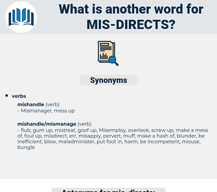 mis-directs, synonym mis-directs, another word for mis-directs, words like mis-directs, thesaurus mis-directs