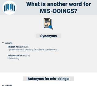 mis-doings, synonym mis-doings, another word for mis-doings, words like mis-doings, thesaurus mis-doings