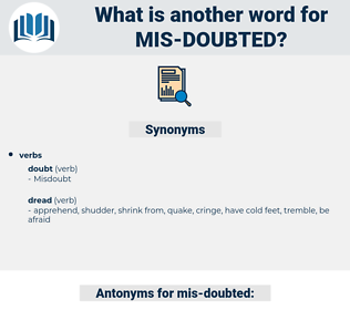 mis doubted, synonym mis doubted, another word for mis doubted, words like mis doubted, thesaurus mis doubted