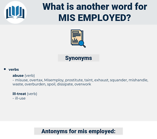 mis-employed, synonym mis-employed, another word for mis-employed, words like mis-employed, thesaurus mis-employed