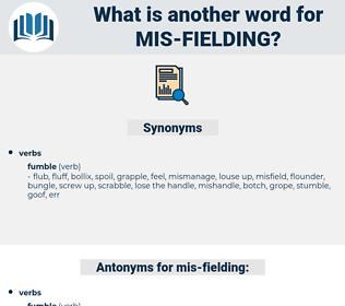 mis-fielding, synonym mis-fielding, another word for mis-fielding, words like mis-fielding, thesaurus mis-fielding