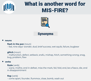 mis-fire, synonym mis-fire, another word for mis-fire, words like mis-fire, thesaurus mis-fire