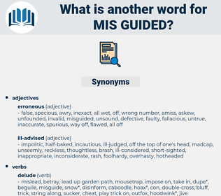 mis-guided, synonym mis-guided, another word for mis-guided, words like mis-guided, thesaurus mis-guided