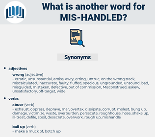 mis handled, synonym mis handled, another word for mis handled, words like mis handled, thesaurus mis handled
