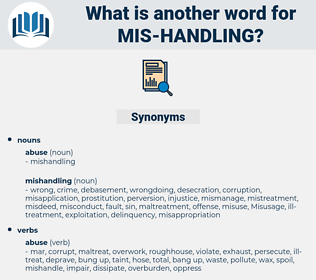 mis handling, synonym mis handling, another word for mis handling, words like mis handling, thesaurus mis handling