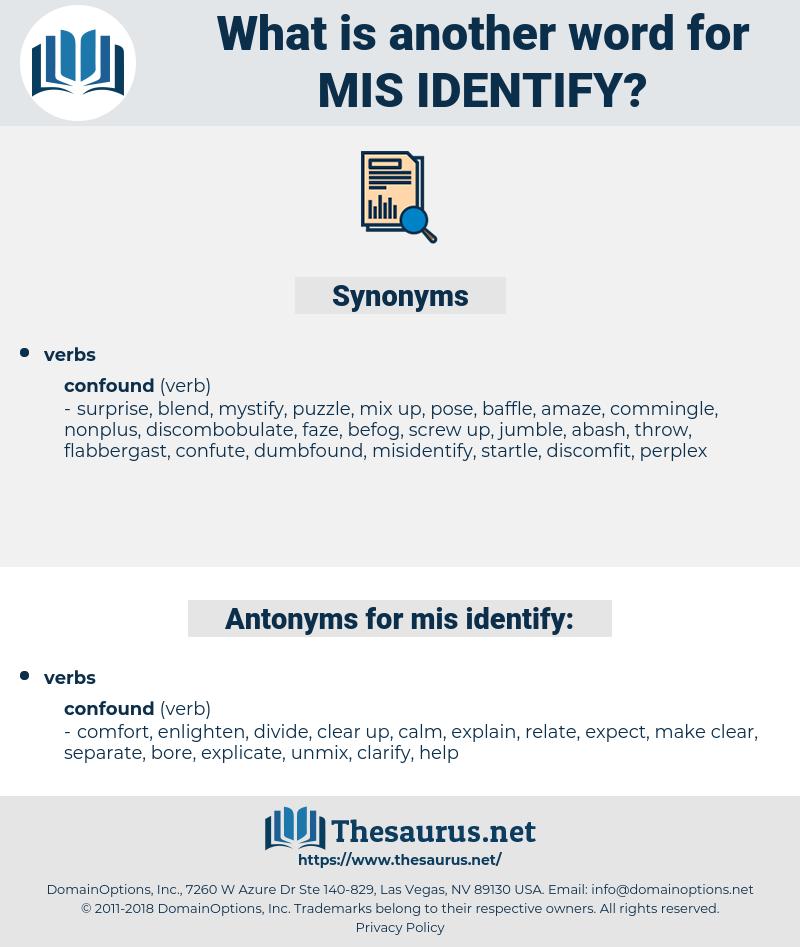 mis-identify, synonym mis-identify, another word for mis-identify, words like mis-identify, thesaurus mis-identify