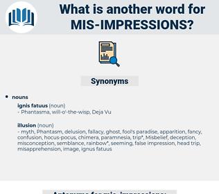 mis-impressions, synonym mis-impressions, another word for mis-impressions, words like mis-impressions, thesaurus mis-impressions