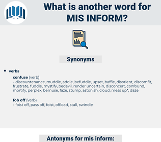 mis inform, synonym mis inform, another word for mis inform, words like mis inform, thesaurus mis inform