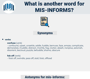 mis-informs, synonym mis-informs, another word for mis-informs, words like mis-informs, thesaurus mis-informs