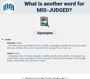 mis judged, synonym mis judged, another word for mis judged, words like mis judged, thesaurus mis judged
